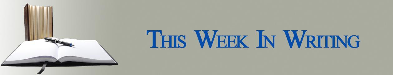 This Week in Writing
